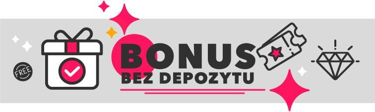 Bonus bez Depozytu